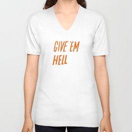 Give 'Em Hell Unisex V-Neck