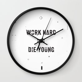 Work Hard, Die Young / Light Wall Clock