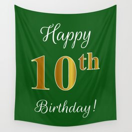 """Elegant """"Happy 10th Birthday!"""" With Faux/Imitation Gold-Inspired Color Pattern Number (on Green) Wall Tapestry"""