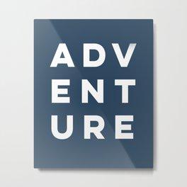 Navy Blue Modern Adeventure Typograpy Metal Print