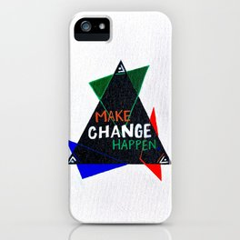 Make Change Happen (green&blue&orange) iPhone Case