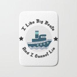 I Like Big Boats And I Cannot Lie Boating Funny Bath Mat