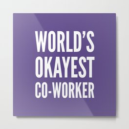 World's Okayest Co-worker (Ultra Violet) Metal Print