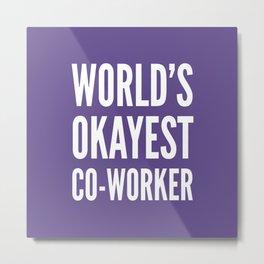 World's Okayest Co-worker (Ultra Violet) Metal Print