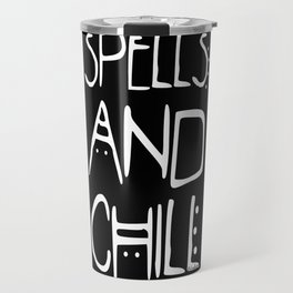 Spells And Chill Travel Mug