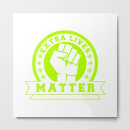 Video Game Extra Lives Matter Metal Print
