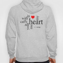 i carry your heart with me Hoody
