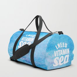 I Need Vitamin Sea Blue Duffle Bag
