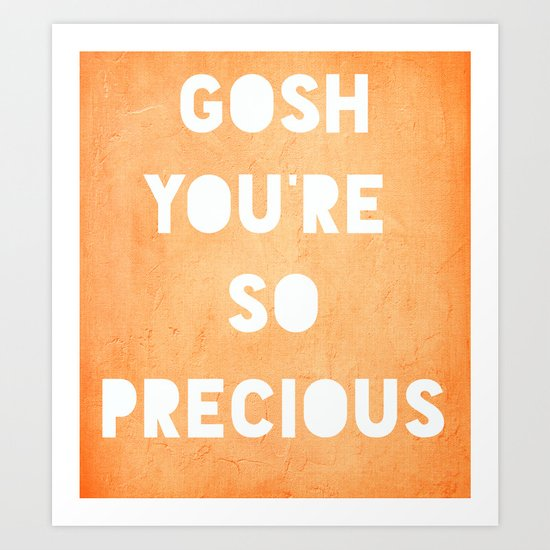 Gosh (Precious) Art Print