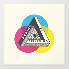 Seeing is Believing Canvas Print