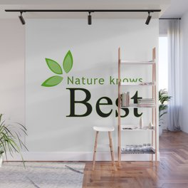 Nature knows best- Mother earth day Wall Mural