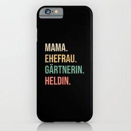 Mama Ehefrau Gärtnerin Heldin iPhone Case