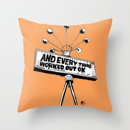 And Everything Worked Out Ok (sign) Throw Pillow