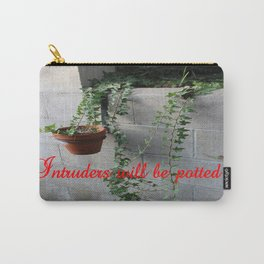 Intruders will be potted Carry-All Pouch
