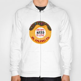 All You Need Is Love And Donuts Hoody