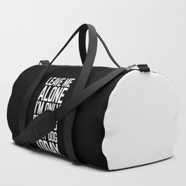 Speaking To My Dog Funny Quote Duffle Bag