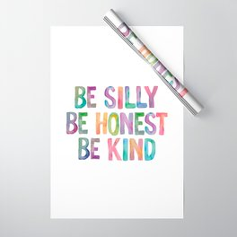 Be Silly Be Honest Be Kind Wrapping Paper