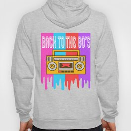 Here's A Great 80's design A Colorful 80's Design Saying Back To The 80's T-shirt Design Vintage Hoody