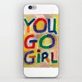 You Go Girl iPhone Skin