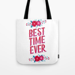 Best Time Ever: Hand drawn Vintage letters Tote Bag