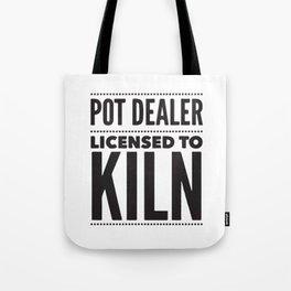 Pot Dealer Licensed To Kiln Tote Bag