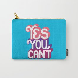 Yes You Can't. - A Lower Management Motivator Carry-All Pouch