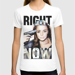 Right Now Tee! T-shirt