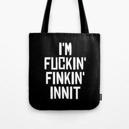 Fuckin' Finkin' Tote Bag