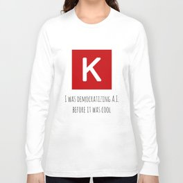 Democratizing AI Keras Version Long Sleeve T-shirt