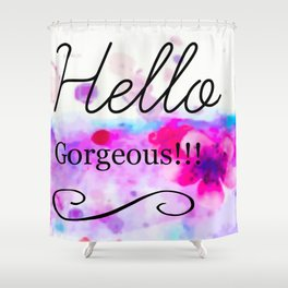 Hello Gorgeous Sign, Hello Gorgeous Wall Art, Bedroom Wall Decor Shower Curtain