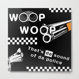 Woop Woop Metal Print