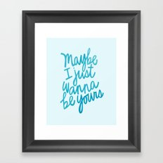 I Wanna Be Yours Framed Art Print