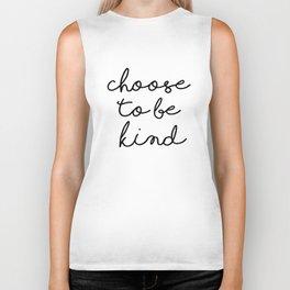 Choose To Be Kind Biker Tank