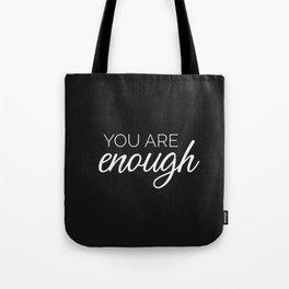 You are enough - black Tote Bag