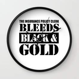 This Insurance Policy Clerk Bleeds Black & Gold Wall Clock