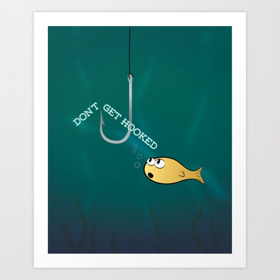 Don't Get Hooked Art Print