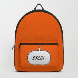 Bruh Backpack