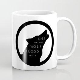She Has The Wolf Blood Coffee Mug