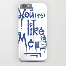 You Like Me iPhone 6s Slim Case