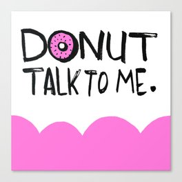 Donut Talk To Me Canvas Print