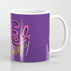 Stay Rad. Don't Be a Wimp. Mug