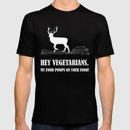 Vergetarians My Food Poops On Your Food Deer Hunting Shirt T-shirt