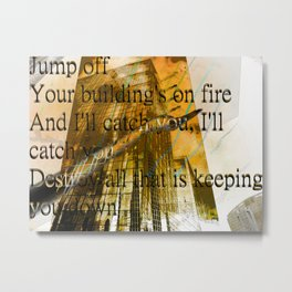 Jump Off Your Building Metal Print