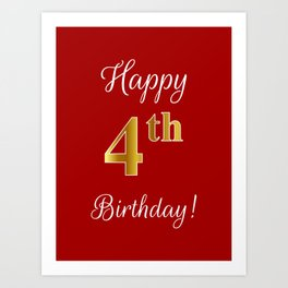 "Elegant ""Happy 4th Birthday!"" With Faux/Imitation Gold-Inspired Color Pattern Number (on Red) Art Print"