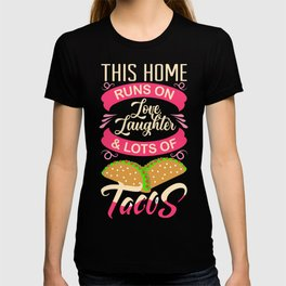 This home runs on love laughter. T-shirt