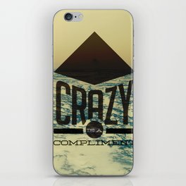 Crazy is a compliment. iPhone Skin