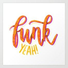 Funk Yeah! Art Print