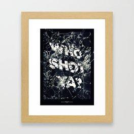 Who Shot Ya? Framed Art Print