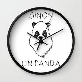 Sinon, un panda (5) Wall Clock