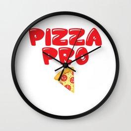 Pizza Pro Junk Food Lover Professional Foodie T-Shirt Wall Clock